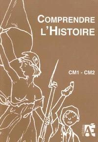 Comprendre l'histoire : CM1-CM2