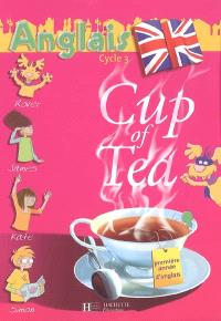 Cup of tea, anglais cycle 3 : première année d'anglais