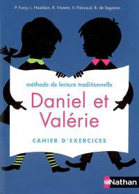 Daniel et Valérie : méthode de lecture traditionnelle : cahier d'exercices