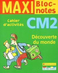 Découverte du monde CM2 : cahier d'activités