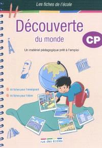 Découverte du monde, CP : un matériel pédagogique prêt à l'emploi : 44 fiches pour l'enseignant, 44 fiches pour l'élève