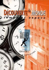 Découverte du monde, espace et temps, cycle 2 : cahier d'activités, niveau 1