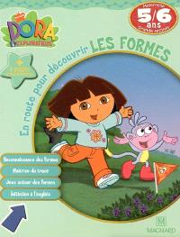 Dora l'exploratrice. Volume 2006, En route pour découvrir les formes, maternelle grande section, 5-6 ans