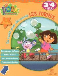 Dora l'exploratrice. Volume 2006, En route pour découvrir les formes, maternelle petite section, 3-4 ans