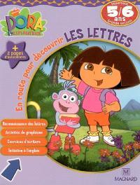 Dora l'exploratrice. Volume 2006, En route pour découvrir les lettres, maternelle grande section, 5-6 ans