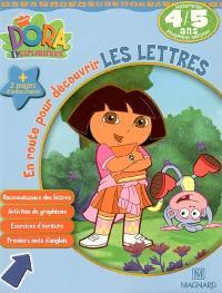 Dora l'exploratrice. Volume 2006, En route pour découvrir les lettres, maternelle moyenne section, 4-5 ans