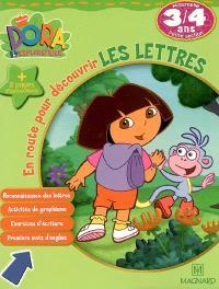 Dora l'exploratrice. Volume 2006, En route pour découvrir les lettres, maternelle petite section, 3-4 ans