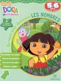 Dora l'exploratrice, En route pour découvrir les nombres, maternelle grande section, 5-6 ans : reconnaissance des nombres, activités de numérotation, jeux autour des maths, initiation à l'anglais