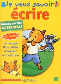 Ecrire : grande section