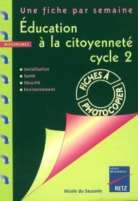 Education à la citoyenneté, cycle 2 : socialisation, santé, sécurité, environnement