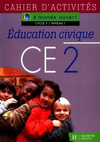 Education civique, CE2, cycle 3 niveau 1 : cahiers d'activités