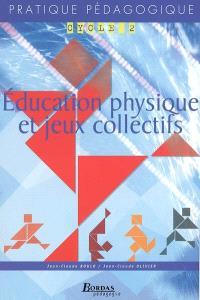 Education physique et jeux collectifs : cycle 2