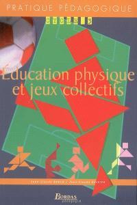 Education physique et jeux collectifs : cycle 3