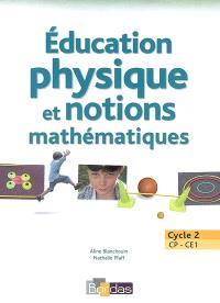 Education physique et notions mathématiques : cycle 2, CP-CE1