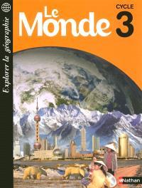 Explorer la géographie, le Monde : livret élève cycle 3
