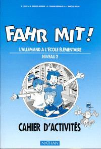 Fahr mit ! CM niveau 2 : cahier d'activités, l'allemand à l'école élémentaire