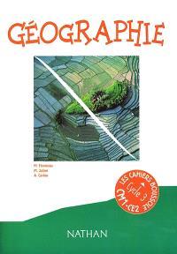 Géographie CM1-CE2, un regard sur le monde : cahier de l'élève
