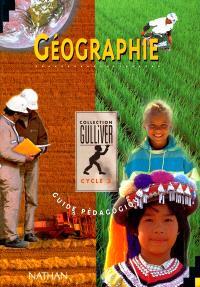 Géographie cycle 3 : guide pédagogique