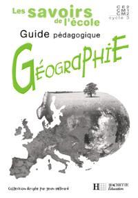 Géographie, cycle 3 CE2-CM1-CM2 : fichier pédagogique à photocopier