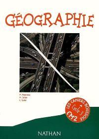 Géographie, cycle 3, CM2 : cahier de l'élève
