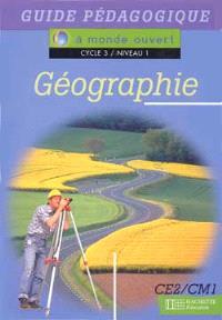 Géographie, cycle 3, niveau 1 : guide pédagogique