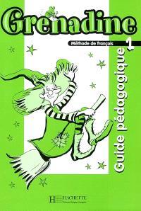 Grenadine, méthode de français pour les enfants 1 : guide pédagogique
