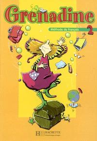Grenadine, méthode de français pour les enfants 2 : livre de l'élève