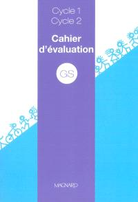 GS cycle 1, cycle 2 : cahier d'évaluation