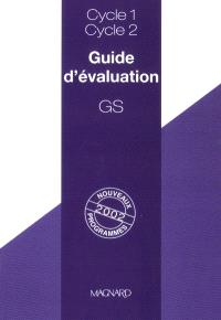 Guide d'évaluation, GS, cycle 1-cycle 2