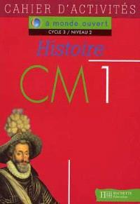 Histoire CM1, cycle 3 niveau 2 : cahier d'activités