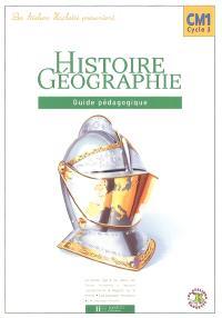 Histoire et géographie CM1 cycle3 : guide pédagogique