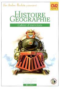 Histoire et géographie CM2, cycle 3 : cahier d'exercices