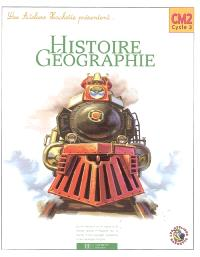 Histoire et géographie CM2, cycle 3 : livre de l'élève
