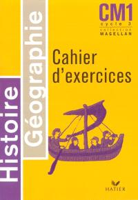 Histoire géographie CM1 cycle 3 : cahier d'exercices
