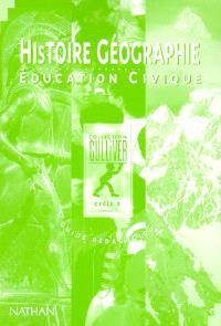 Histoire géographie, éducation civique, cycle 3, niveau 1 : guide pédagogique