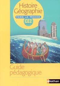 Histoire-géographie : guide pédagogique : cycle 3, CE2