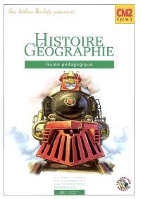 Histoire-géographie CM2 cycle 3 : guide pédagogique