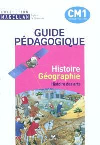 Histoire-géographie, histoire des arts, CM1 : guide pédagogique