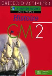 Histoire, CM2, cycle 3 niveau 2 : cahier d'activités