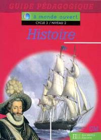 Histoire, cycle 3 niveau 2 : guide pédagogique