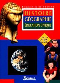 Histoire, géographie, éducation civique CE2 : livre de l'élève : cycle 2, livre de l'élève