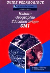 Histoire, géographie, éducation civique, CM1 : guide pédagogique