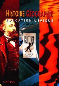 Histoire, géographie, éducation civique, cycle 3 niveau 3 : livre de l'élève
