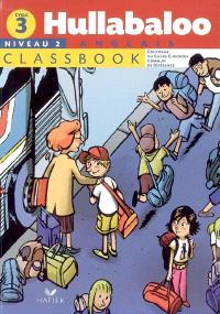Hullabaloo anglais niveau 2, cycle 3 : classbook