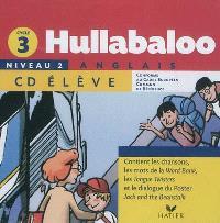 Hullabaloo, anglais cycle 3 niveau 2 : conforme au Cadre européen commun de référence : CD élève