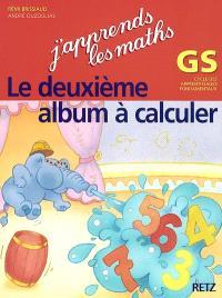 J'apprends les maths, GS : le deuxième album à calculer : cycle des apprentissages fondamentaux