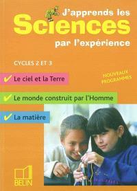 J'apprends les sciences par l'expérience cycles 2 et 3