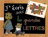 J'écris avec les grandes lettres, 4-6 ans : les copains de la forêt