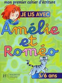 Je lis avec Amélie et Roméo, mon premier cahier d'écriture, 5-6 ans : cahier de l'élève
