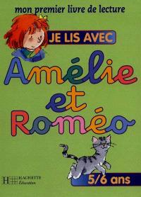 Je lis avec Amélie et Roméo, mon premier livre de lecture, 5-6 ans : livre de l'élève